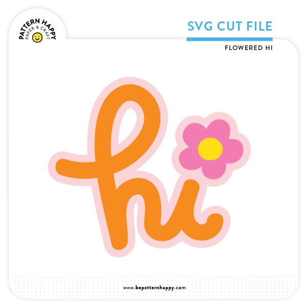 Flowered Hi | SVG Cut File