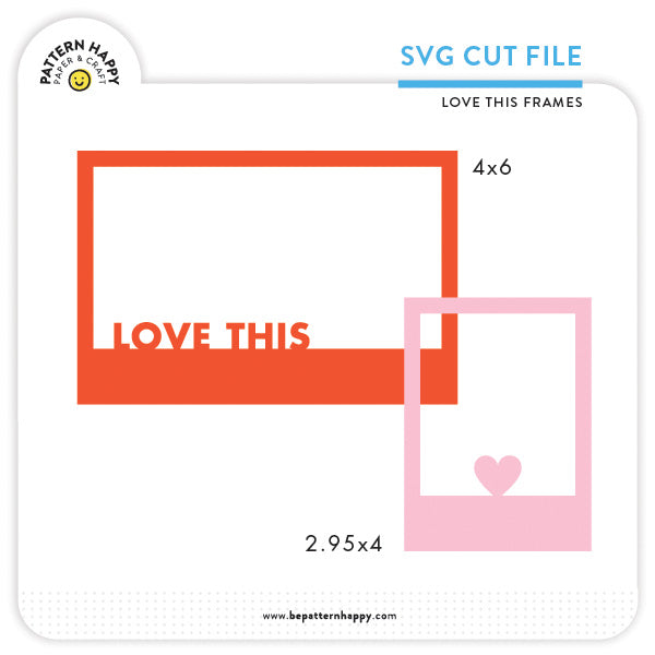 Love This Frames | SVG Cut File