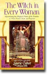 The Witch in Every Woman: Reawakening the Magical Nature of the Feminine