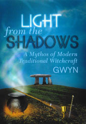 Light from the Shadows: A Mythos of Modern Traditional Witchcraft