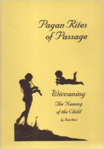 Wiccaning: The Naming of the Child (Pagan Rites of Passage)