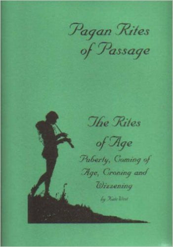 Rites of Age: Puberty, Coming of Age, Croning and Wizzening (Pagan Rites of Passage)