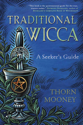 Traditional Wicca; A seeker's Guide