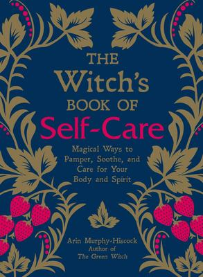 The Witch's Book of Self-Care (hc)