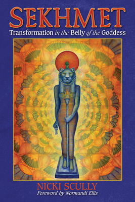 Sekhmet; Transformation in the Belly of the Goddess