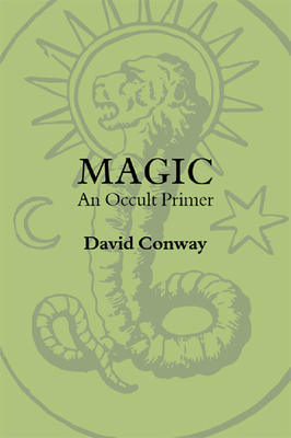 Magic; An Occult Primer