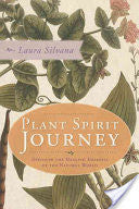 Plant Spirit Journey: Discover the Healing Energies of the Natural World