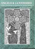Angels & Goddesses: Celtic Christianity & Paganism in Ancient Britain