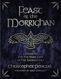 Feast of the Morrighan: A Grimoire for the Dark Lady of the Emerald Isle