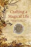 Crafting a Magical Life: Manifesting Your Heart's Desire Through Creative Projects