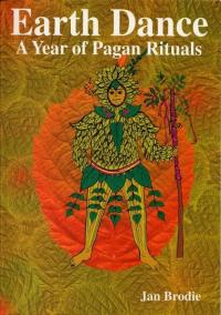 Earth Dance; A Year of Pagan Rituals