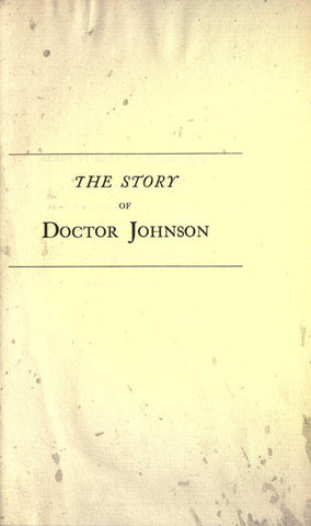The Story Of Doctor Johnson: Being An Introduction To Boswell's Life