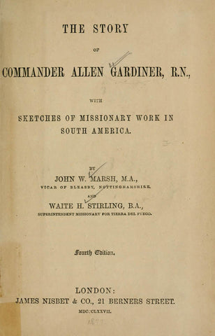 The Story Of Commander Allen Gardiner, R.N., With Sketches Of Missionary Work In South America