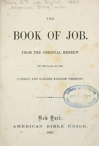 The Book Of Job: From The Original Hebrew, On The Basis Of The Common And Earlier English Versions