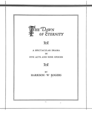 The Dawn Of Eternity; A Spectacular Drama In Five Acts &Amp; Nine Epochs