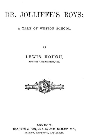 Dr. Joliffe's Boys; A Tale Of Weston School