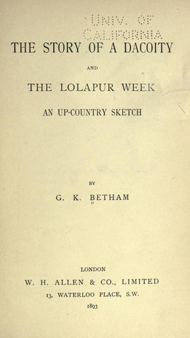 The Story Of A Dacoity, And The Lolapaur Week; An Up-Country Sketch