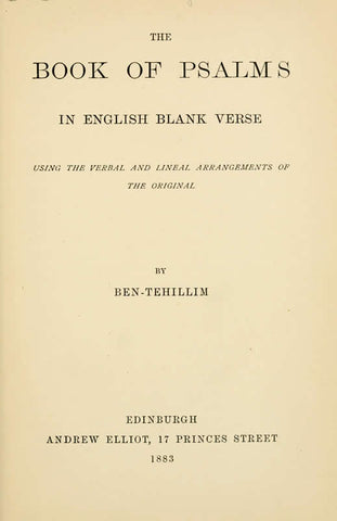 The Book Of Psalms In English Blank Verse: Using The Verbal And Lineal Arrangements Of The Original