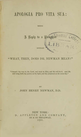 Apologia Pro Vita Sua: Being A Reply To A Pamphlet Entitledwhat, Then, Does Dr. Newman Mean?