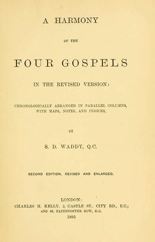 A Harmony Of The Four Gospels In The Revised Version: Chronologically Arranged In Parallel Columns, With Maps, Notes, And Indices - Repressed Publishing - 1