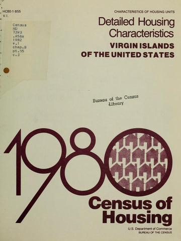1980 Census Of Housing. Detailed Housing Characteristics.  Virgin Islands Of The United States - Repressed Publishing - 1