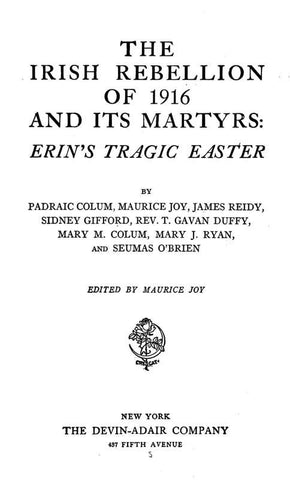 The Irish Rebellion Of 1916 And Its Martyrs: Erin's Tragic Easter