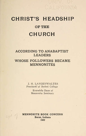 Christ's Headship Of The Church, According To Anabaptist Leaders, Whose Followers Became Mennonites