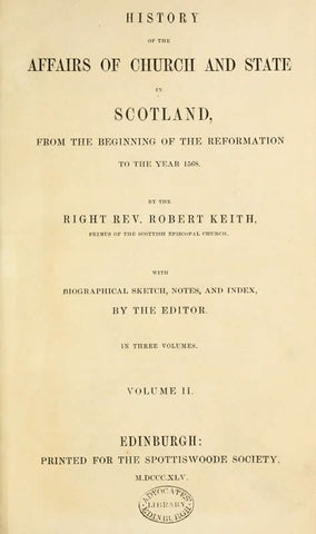 History Of The Affairs Of Church And State In Scotland, From The Beginning Of The Reformation To The Year 1568