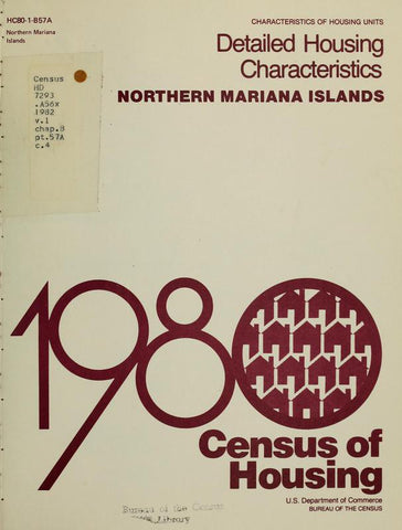 1980 Census Of Housing. Detailed Housing Characteristics.  Nothern Mariana Islands - Repressed Publishing - 1