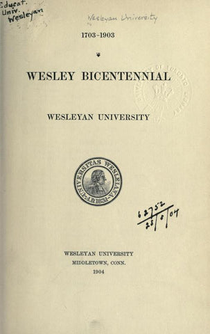 1703-1903. Wesley Bicentennial, Wesleyan University - Repressed Publishing - 1