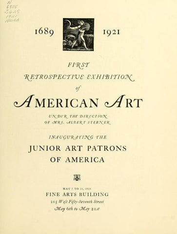 1689-1921: First Retrospective Exhibition Of American Art: Inaugurating The Junior Art Patrons Of America, May 7 To 21, 1921, Fine Arts Building - Repressed Publishing - 1