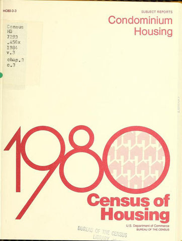 1980 Census Of Housing.  Subject Reports . Volume 3, Condominium - Repressed Publishing - 1