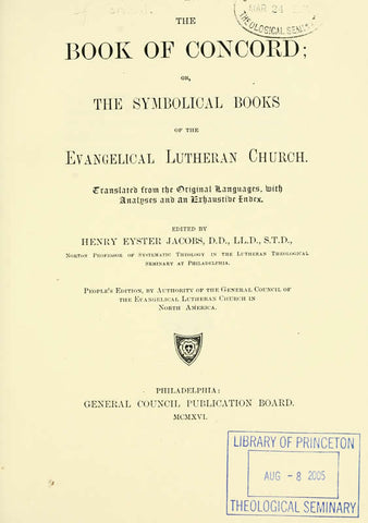 The Book Of Concord: Or, The Symbolical Books Of The Evangelical Lutheran Church: Translated From The Original Language, With Analysis And An Exhaustive Index