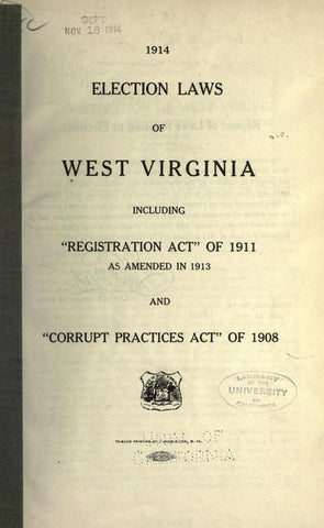 1914 Election Laws Of West Virginia, Including Registration Act Of 1911 As Amended In 1913 And Corrupt Practices Act Of 1908 - Repressed Publishing - 1