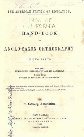 A Hand-Book Of Anglo-Saxon Orthography. In Two Parts. First Part. Anglo-Saxon Orthography And Its Materials. Second Part. Studies In Anglo-Saxon Orthography - Repressed Publishing - 1