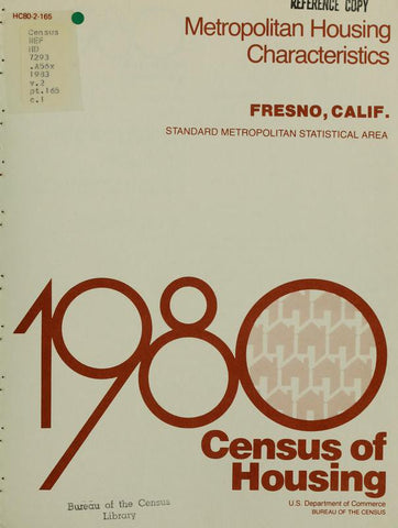 1980 Census Of Housing.  Volume 2, Metropolitian Housing Characteristics. Fresno California - Repressed Publishing - 1