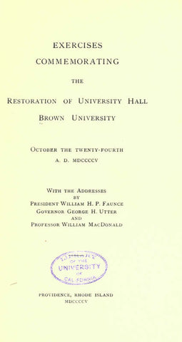 Exercises Commemorating The Restoration Of University Hall, Brown University, October The Twenty-Fourth A.D. Mdccccv