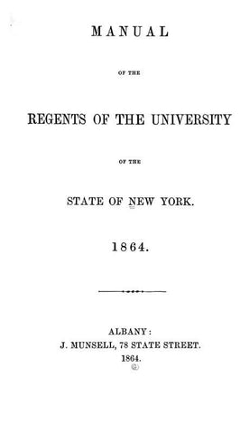Manual Of The Regents Of The University Of The State Of New York. 1864