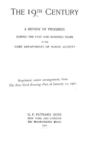 The 19Th Century; A Review Of Progress During The Past One Hundred Years In The Chief Departments Of Human Activity