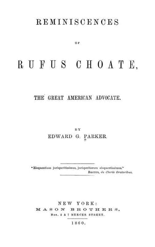 Reminiscences Of Rufus Choate, The Great American Advocate