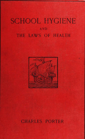 School Hygiene And The Laws Of Health; A Text-Book For Teachers And Students In Training