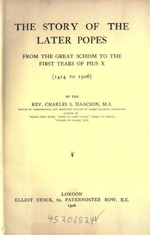 The Story Of The Later Popes From The Great Schism To The First Years Of Pius X 1414 To 1906