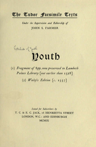 Youth; Date Of Earliest Known Edition Fragment Here Included Not Earlier Than 1528, Lambeth Palace Library, Date Of Original Of This Waley's Edition, C. 1557 Reproduced In Facsimile, 1909
