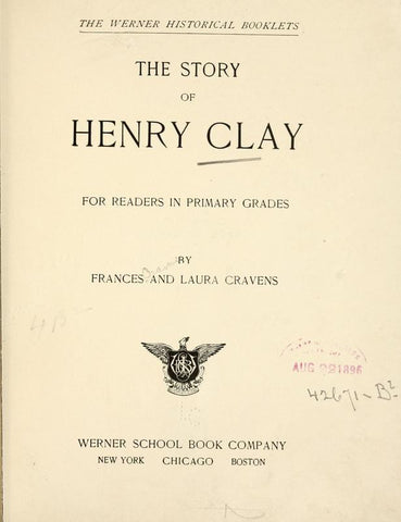 The Story Of Henry Clay; For Readers In Primary Grades