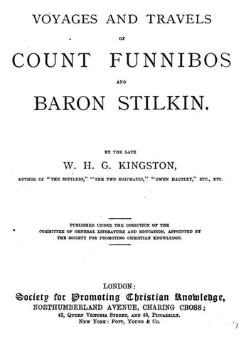The Voyages And Travels Of Count Funnibos And Baron Stilkin