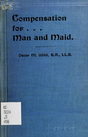 Compensation For Man And Maid: A Full Explanation Of The Workmen's Compensation Act, 1906, With Tables And Special Chapters On Industrial Diseases, Seamen, And Domestic Service, Together With The Text Of The Act Briefly Annotated