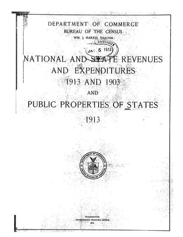 National And State Revenues And Expenditures 1913 And 1903 And Public Properties Of States 1913