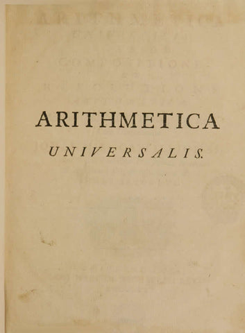 Arithmetica Universalis: Sive De Compositione Et Resolutione Arithmetica Volume 2