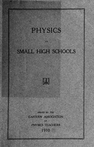 Instruction In Physics In Small High Schools; A Report Of A Committee Of The Eastern Association Of Physics Teachers