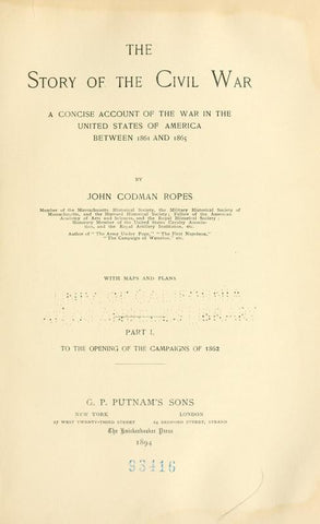 The Story Of The Civil War; A Concise Account Of The War In The United States Of America Between 1861 And 1865